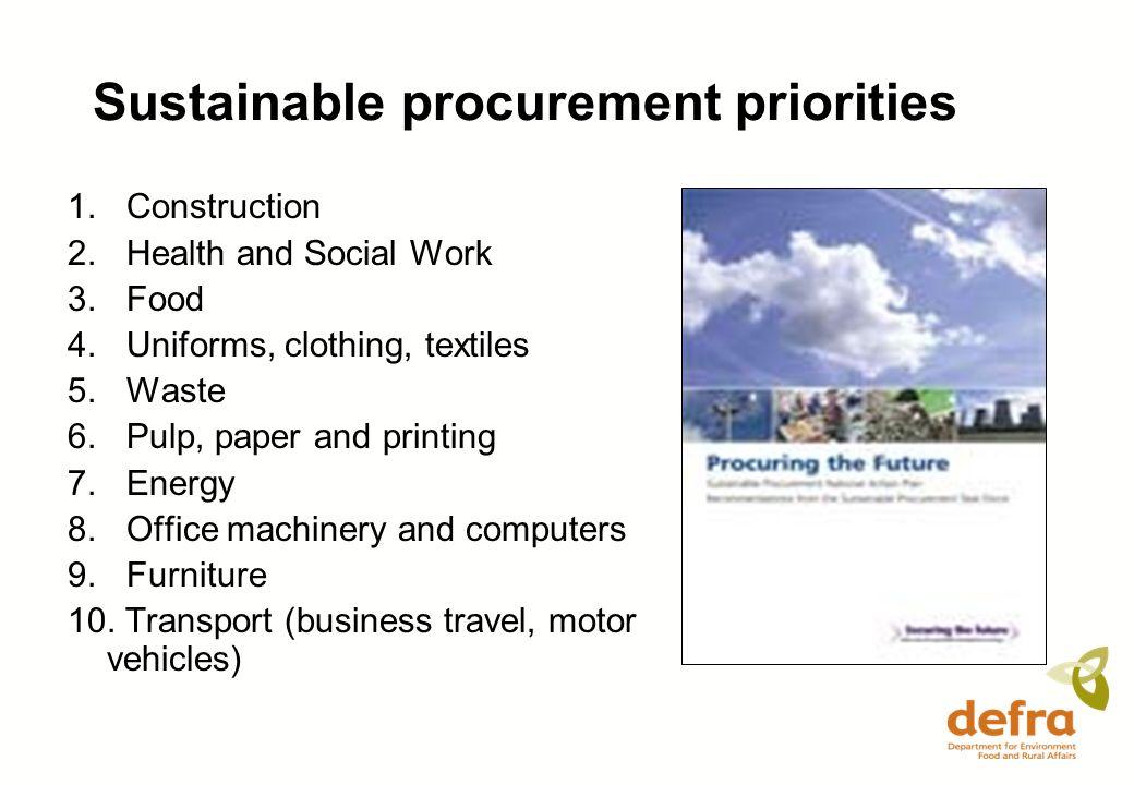 Sustainable procurement priorities 1. Construction 2.
