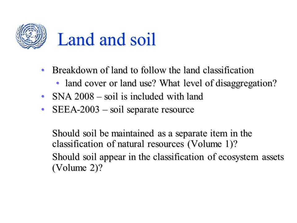 Land and soil Breakdown of land to follow the land classificationBreakdown of land to follow the land classification land cover or land use? What leve