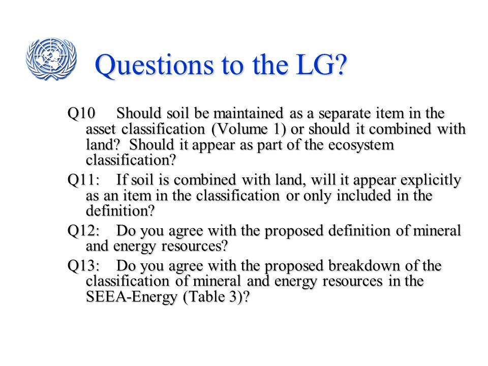 Q10Should soil be maintained as a separate item in the asset classification (Volume 1) or should it combined with land? Should it appear as part of th