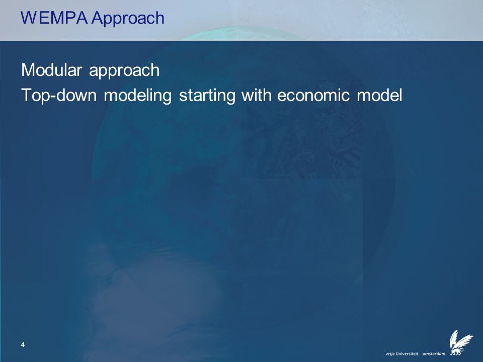 4 WEMPA Approach Modular approach Top-down modeling starting with economic model