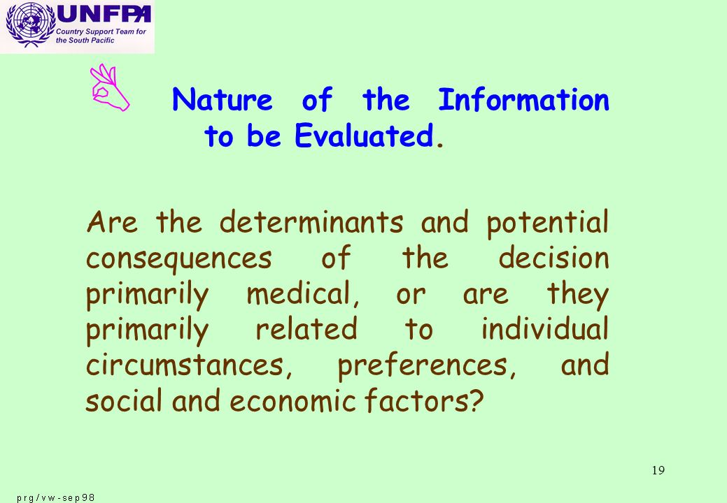 19 B Nature of the Information to be Evaluated.