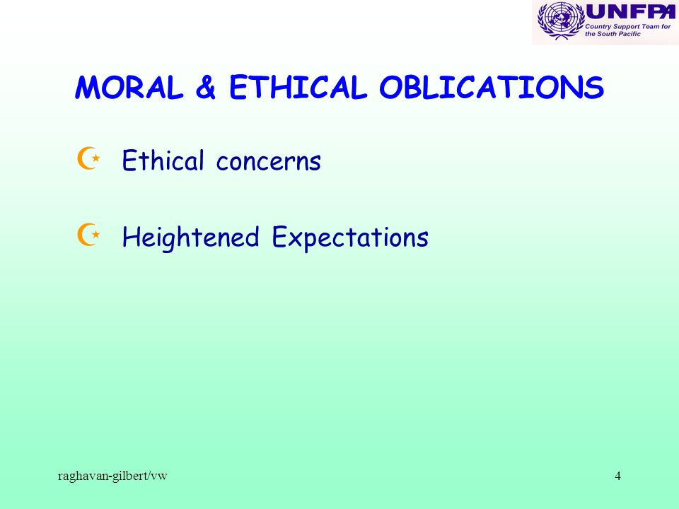 raghavan-gilbert/vw4 MORAL & ETHICAL OBLICATIONS Z Ethical concerns Z Heightened Expectations