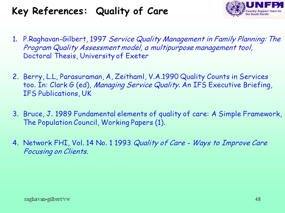 raghavan-gilbert/vw48 1.P.Raghavan-Gilbert, 1997 Service Quality Management in Family Planning: The Program Quality Assessment model, a multipurpose m