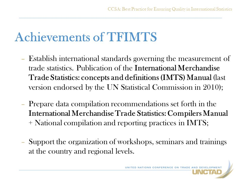 Achievements of TFIMTS –Establish international standards governing the measurement of trade statistics. Publication of the International Merchandise
