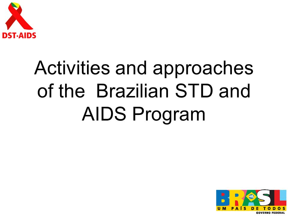 Activities and approaches of the Brazilian STD and AIDS Program