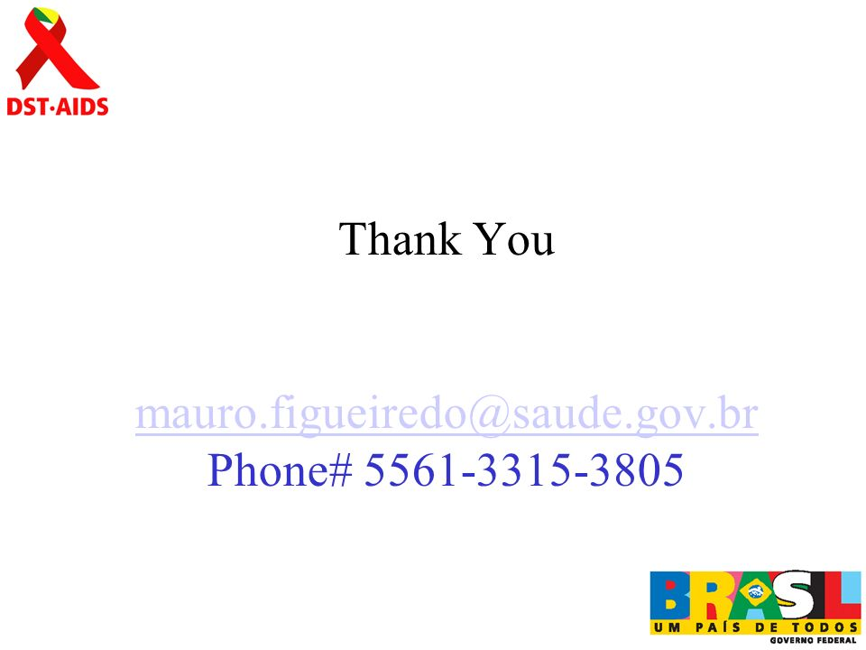 Thank You mauro.figueiredo@saude.gov.br Phone# 5561-3315-3805 mauro.figueiredo@saude.gov.br