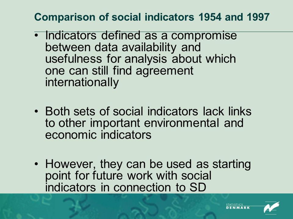 Comparison of social indicators 1954 and 1997 Indicators defined as a compromise between data availability and usefulness for analysis about which one