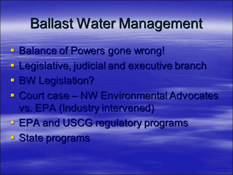 Ballast Water Management Balance of Powers gone wrong.