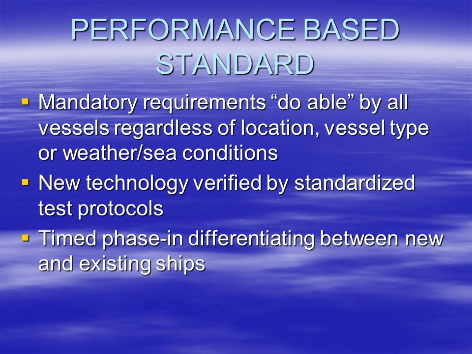 ALTERNATIVE BW MANAGEMENT TECHNOLOGY PROGRAM Must be transparent process Must be transparent process Specified process for proposal submittal, evaluation and approval Specified process for proposal submittal, evaluation and approval Specified format and content Specified format and content Use of technology verification protocols Use of technology verification protocols Temporary approval for testing program with final review and approval for successful test programs Temporary approval for testing program with final review and approval for successful test programs