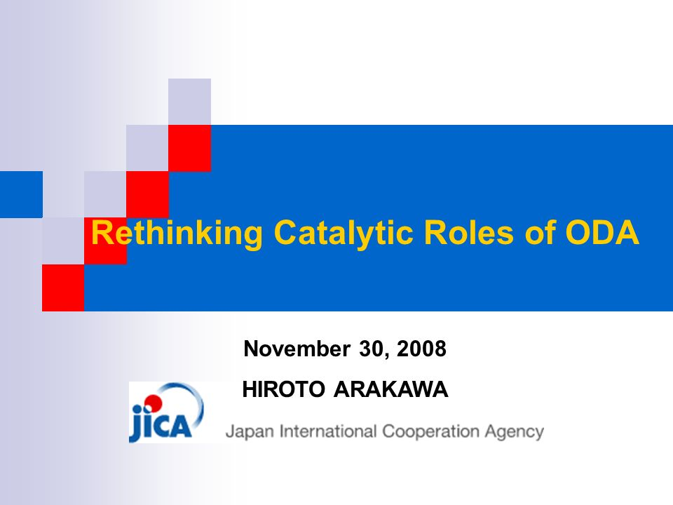 Rethinking Catalytic Roles of ODA November 30, 2008 HIROTO ARAKAWA