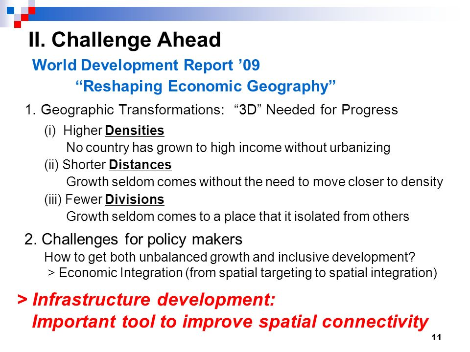 11 II. Challenge Ahead (i) Higher Densities No country has grown to high income without urbanizing (ii) Shorter Distances Growth seldom comes without