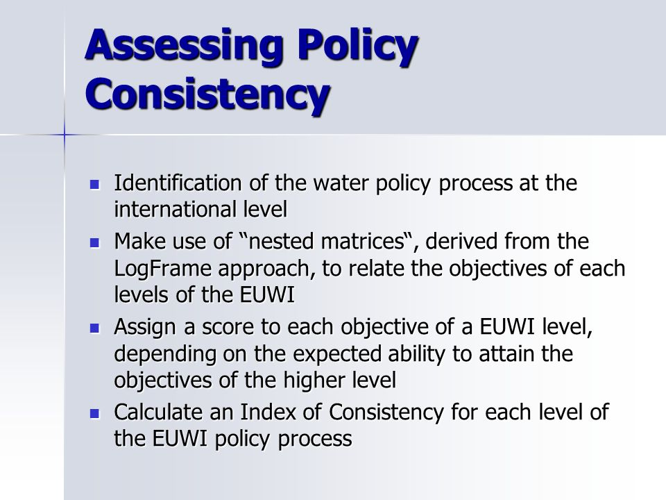 The basic logic of nested objectives in the Logframe Can we use exactly the same instrument for assessing the consistency of international water polic