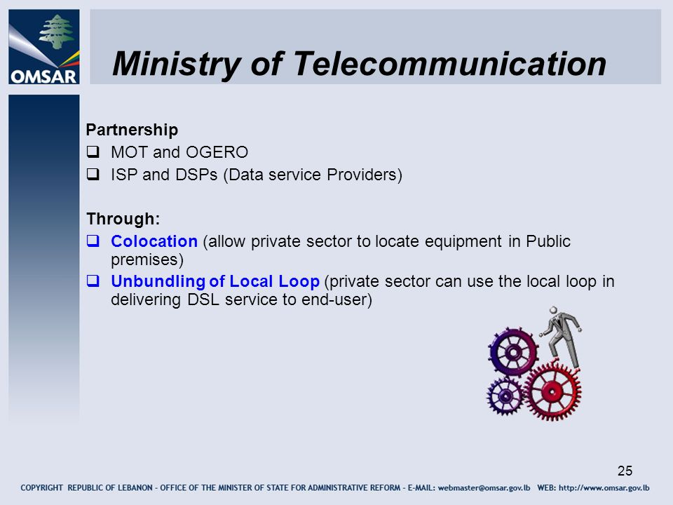 25 Ministry of Telecommunication Partnership MOT and OGERO ISP and DSPs (Data service Providers) Through: Colocation (allow private sector to locate e