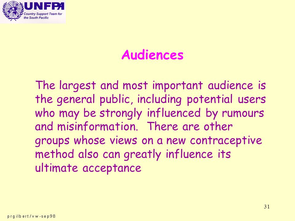 31 Audiences The largest and most important audience is the general public, including potential users who may be strongly influenced by rumours and misinformation.