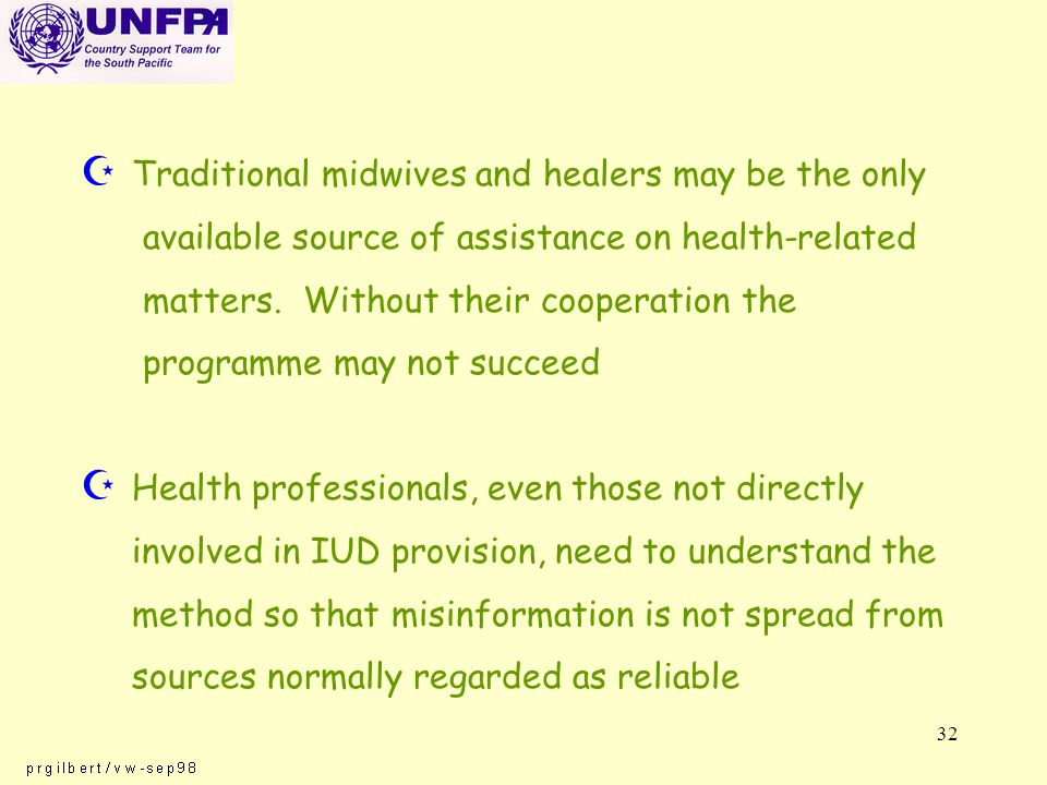 32 Z Traditional midwives and healers may be the only available source of assistance on health-related matters.