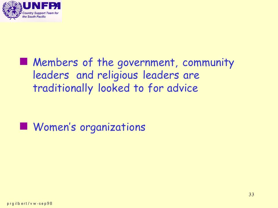33 n Members of the government, community leaders and religious leaders are traditionally looked to for advice n Womens organizations