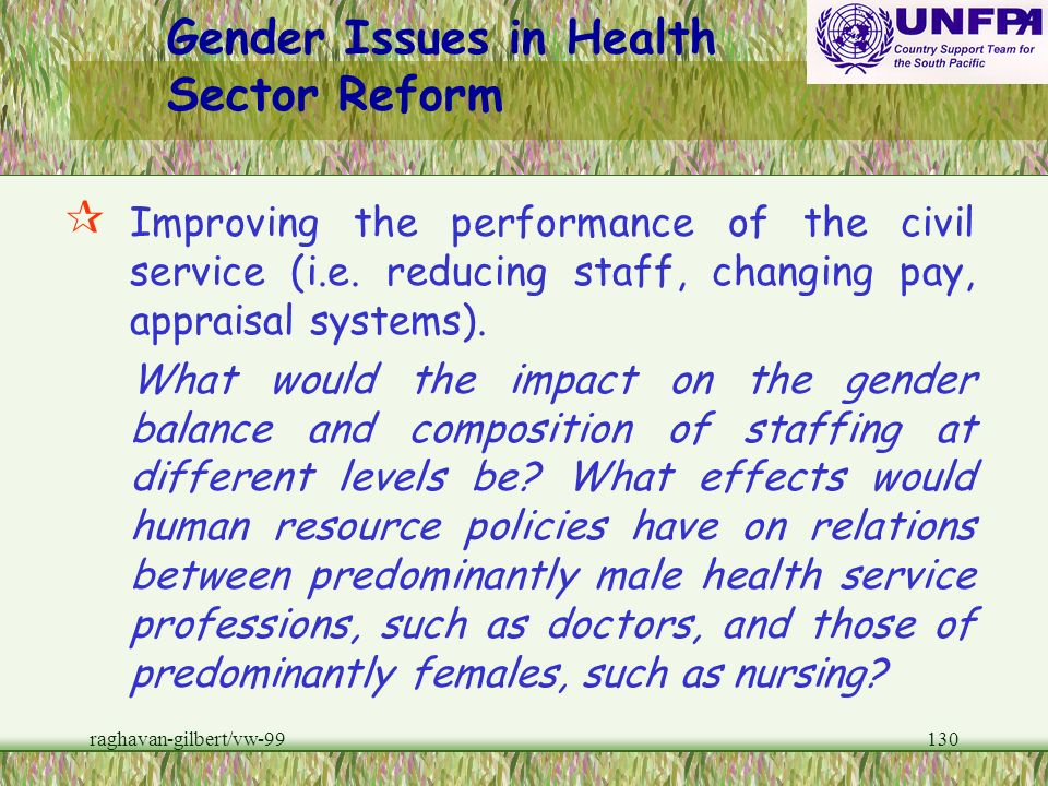 raghavan-gilbert/vw-99129 Gender Inequalities In Health Sector Reform zThe types of gender issues requiring attention is related to the six main compo