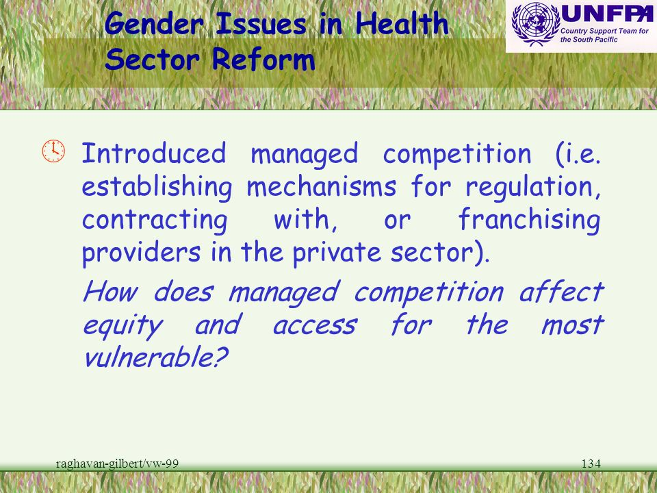raghavan-gilbert/vw-99133 Gender Issues in Health Sector Reform ¹ Broadening health financing options (i.e. introduction of user fees and community fi