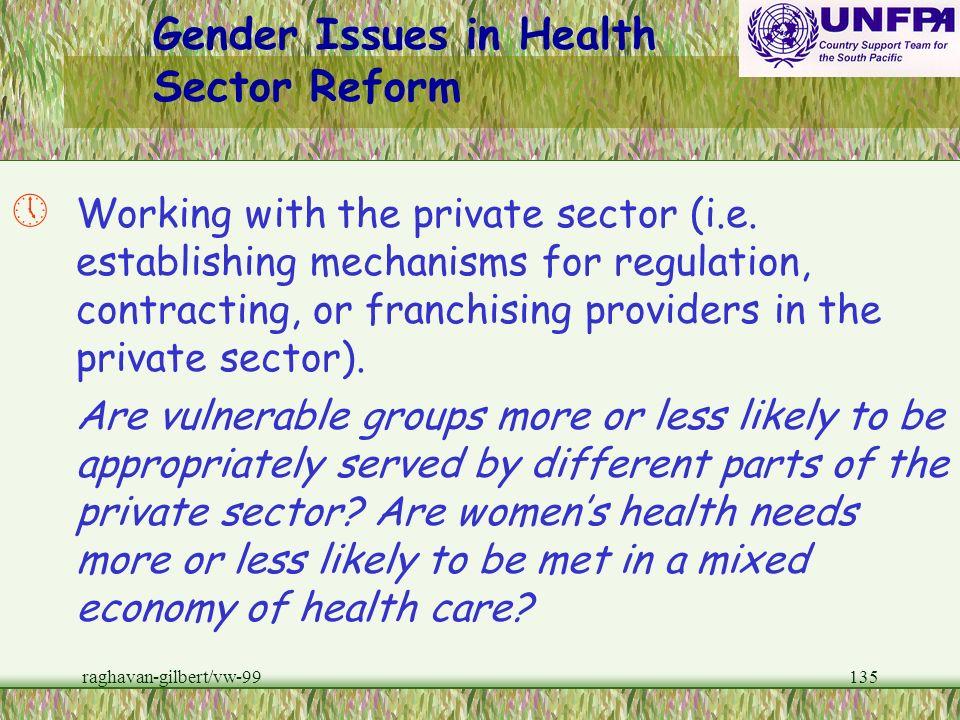 raghavan-gilbert/vw-99134 Gender Issues in Health Sector Reform º Introduced managed competition (i.e. establishing mechanisms for regulation, contrac