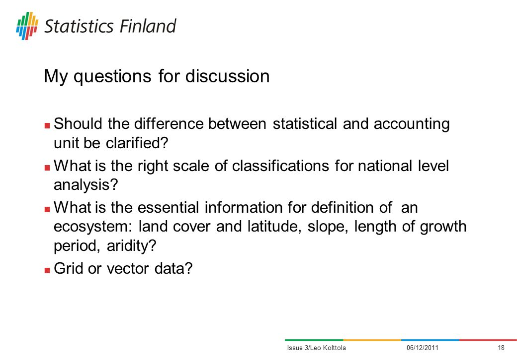 My questions for discussion Should the difference between statistical and accounting unit be clarified.