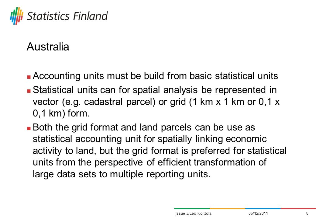Australia Accounting units must be build from basic statistical units Statistical units can for spatial analysis be represented in vector (e.g. cadast