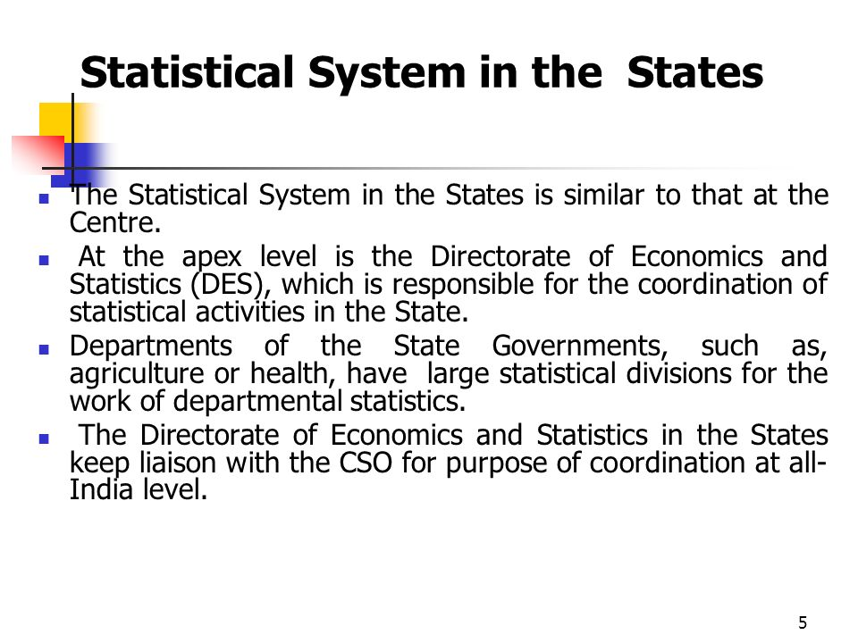 5 Statistical System in the States The Statistical System in the States is similar to that at the Centre.