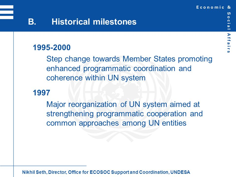 1995-2000 Step change towards Member States promoting enhanced programmatic coordination and coherence within UN system 1997 Major reorganization of U