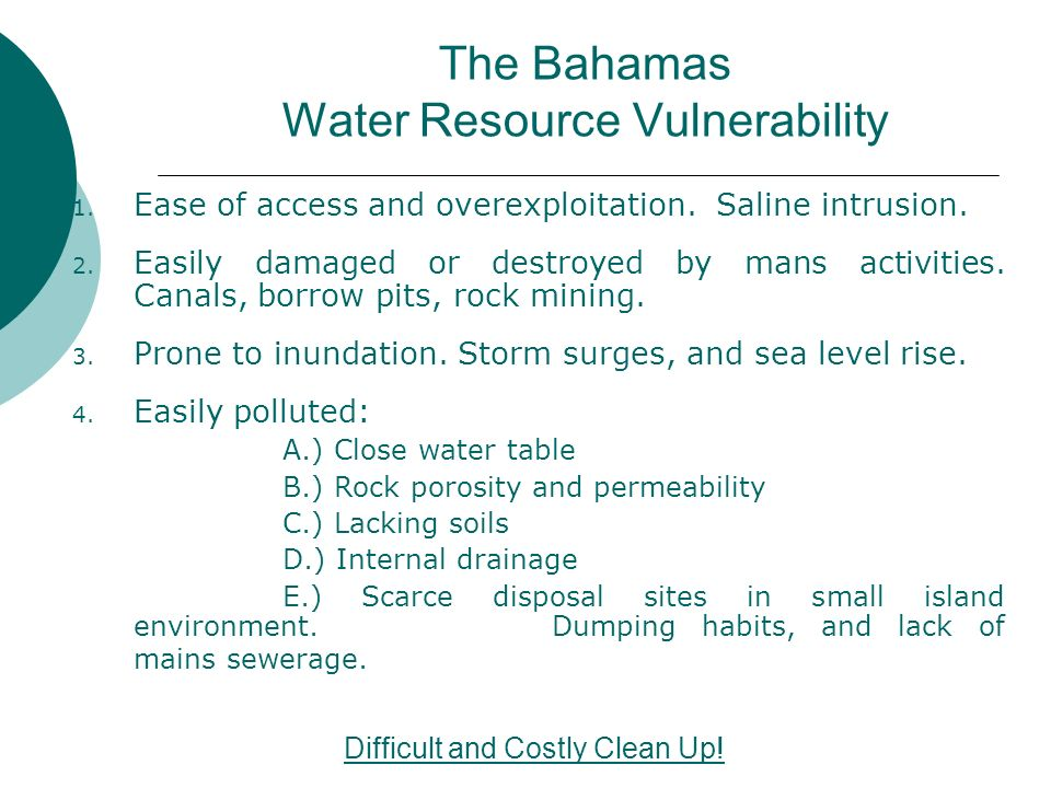 The Bahamas Water Resource Vulnerability 1. Ease of access and overexploitation.