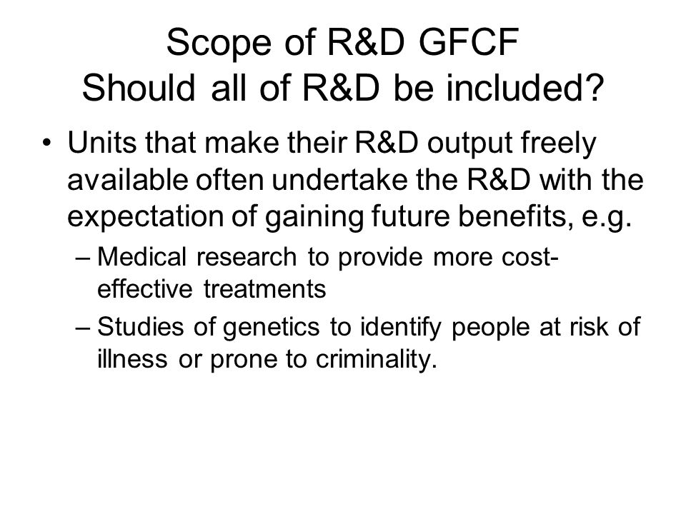 Scope of R&D GFCF Should all of R&D be included.