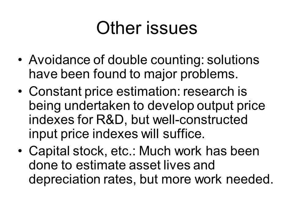 Other issues Avoidance of double counting: solutions have been found to major problems.