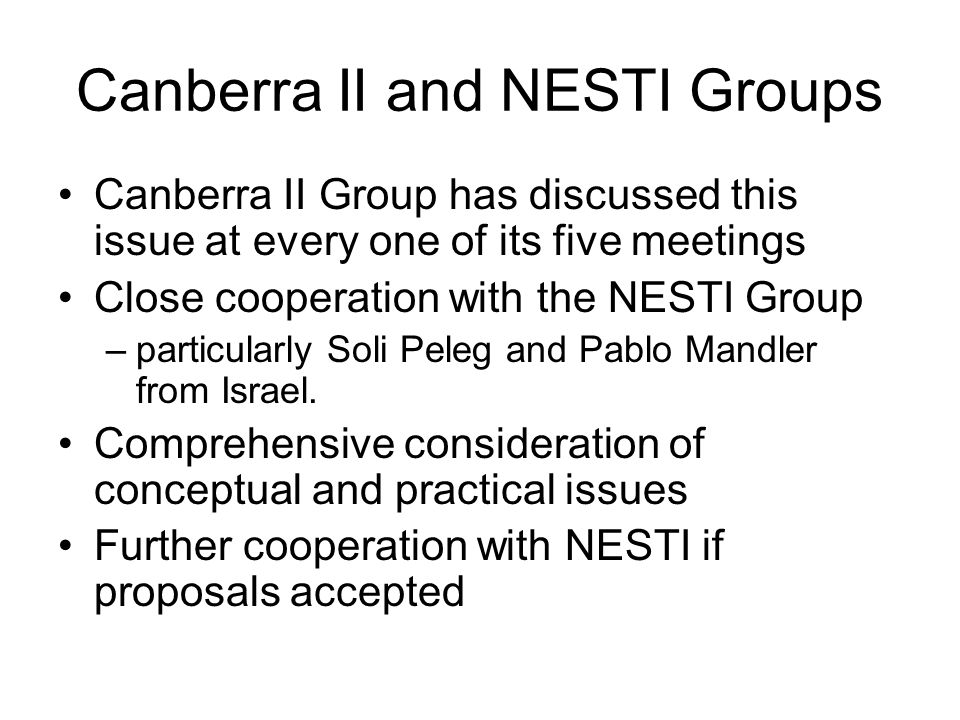 Canberra II and NESTI Groups Canberra II Group has discussed this issue at every one of its five meetings Close cooperation with the NESTI Group –particularly Soli Peleg and Pablo Mandler from Israel.