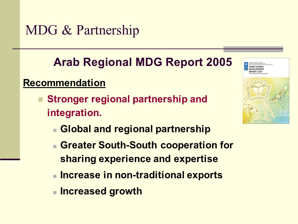 MDG & Partnership Recommendation Stronger regional partnership and integration. Global and regional partnership Greater South-South cooperation for sh