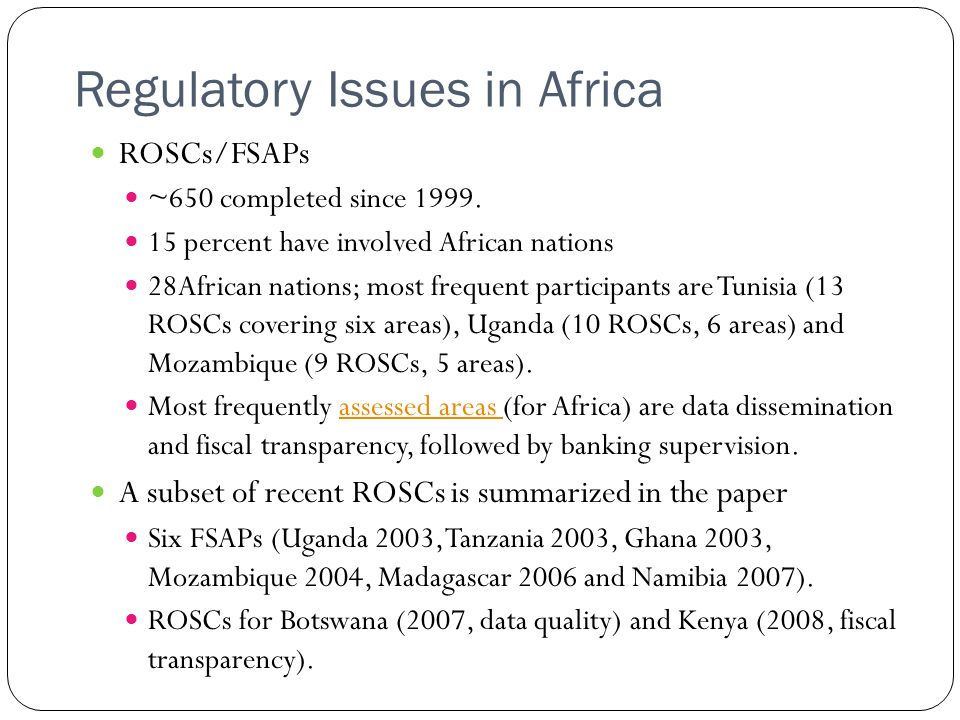 ROSCs/FSAPs ~650 completed since 1999. 15 percent have involved African nations 28African nations; most frequent participants are Tunisia (13 ROSCs co