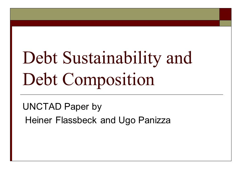 Debt Sustainability and Debt Composition UNCTAD Paper by Heiner Flassbeck and Ugo Panizza
