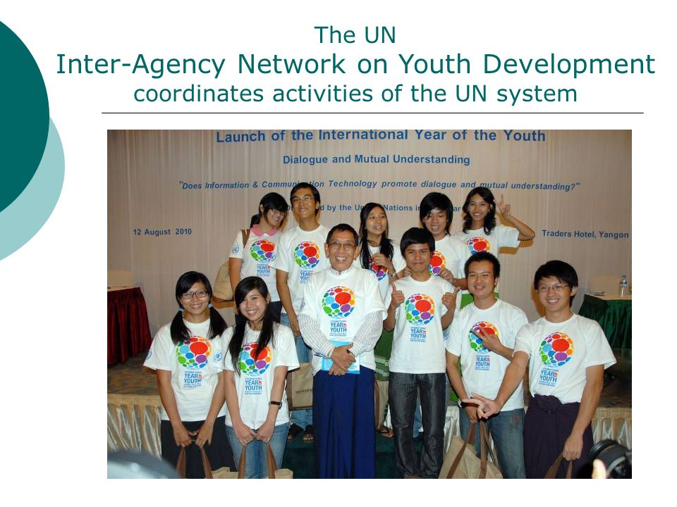 The UN Inter-Agency Network on Youth Development coordinates activities of the UN system