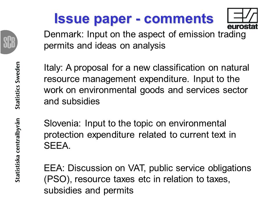 Issue paper - comments Denmark: Input on the aspect of emission trading permits and ideas on analysis Italy: A proposal for a new classification on natural resource management expenditure.