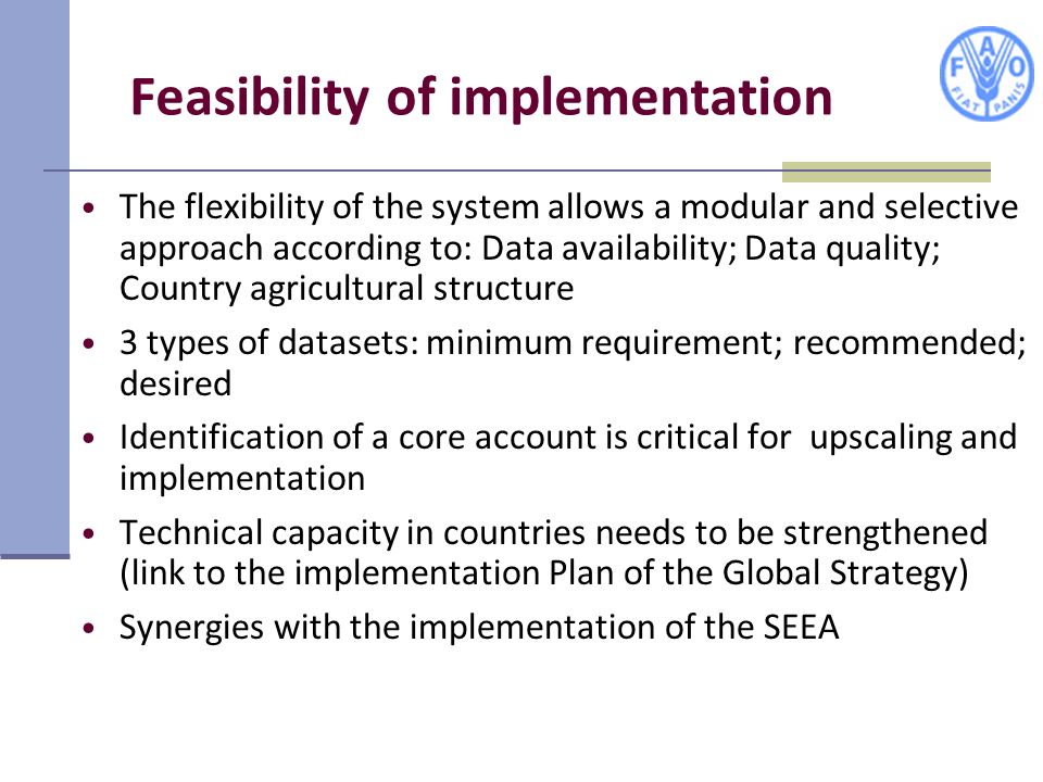 Feasibility of implementation The flexibility of the system allows a modular and selective approach according to: Data availability; Data quality; Cou