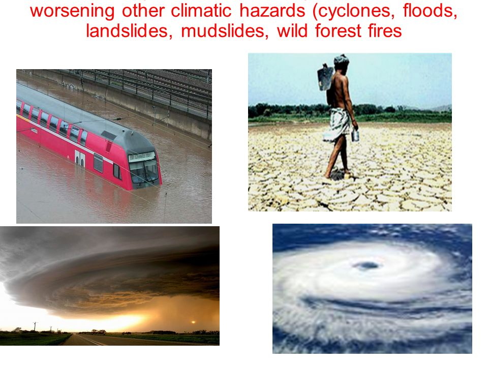 Observed impacts are more frequent and intense, worsening other climatic hazards (cyclones, floods, landslides, mudslides, wild forest fires