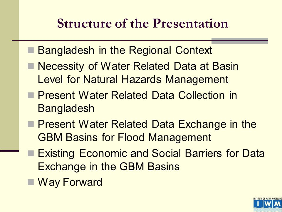 Bangladesh in the Regional Context Necessity of Water Related Data at Basin Level for Natural Hazards Management Present Water Related Data Collection