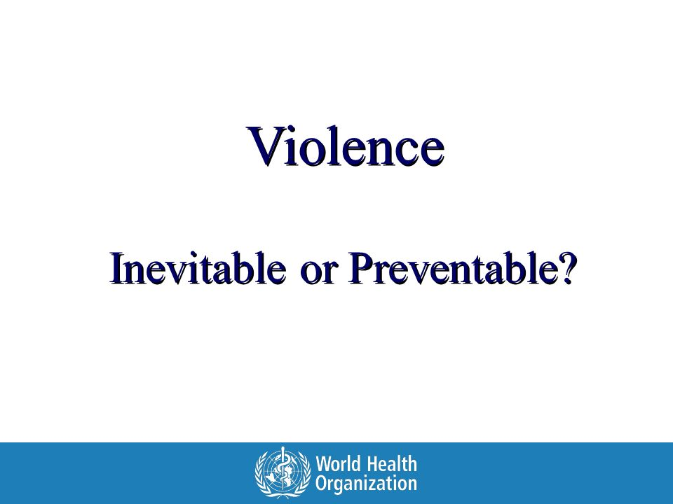 Inevitable or Preventable Violence
