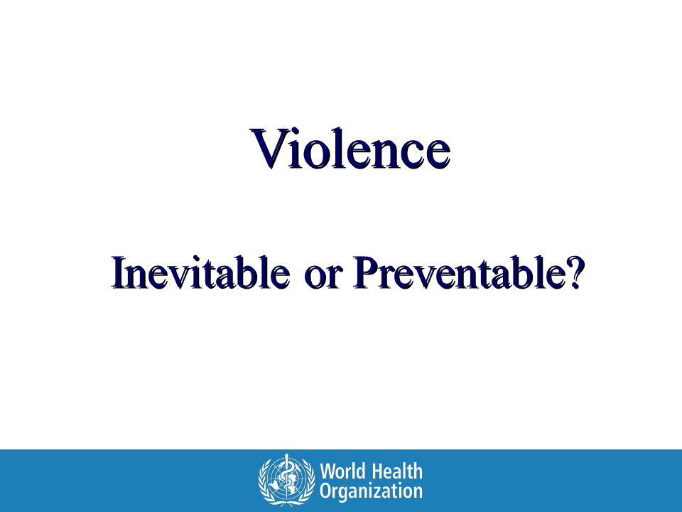 Inevitable or Preventable? Violence