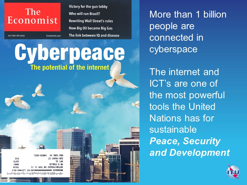 More than 1 billion people are connected in cyberspace The internet and ICTs are one of the most powerful tools the United Nations has for sustainable Peace, Security and Development