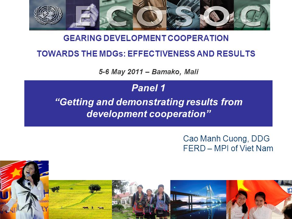 Panel 1 Getting and demonstrating results from development cooperation GEARING DEVELOPMENT COOPERATION TOWARDS THE MDGs: EFFECTIVENESS AND RESULTS 5-6