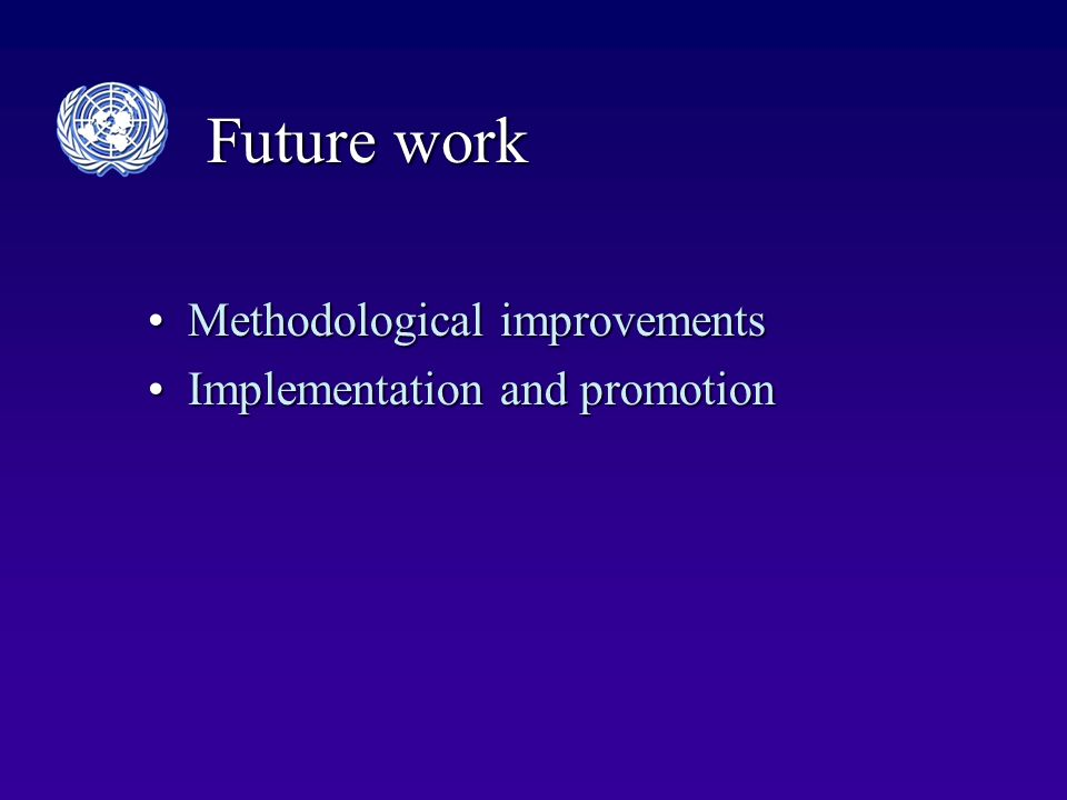 Future work Methodological improvementsMethodological improvements Implementation and promotionImplementation and promotion