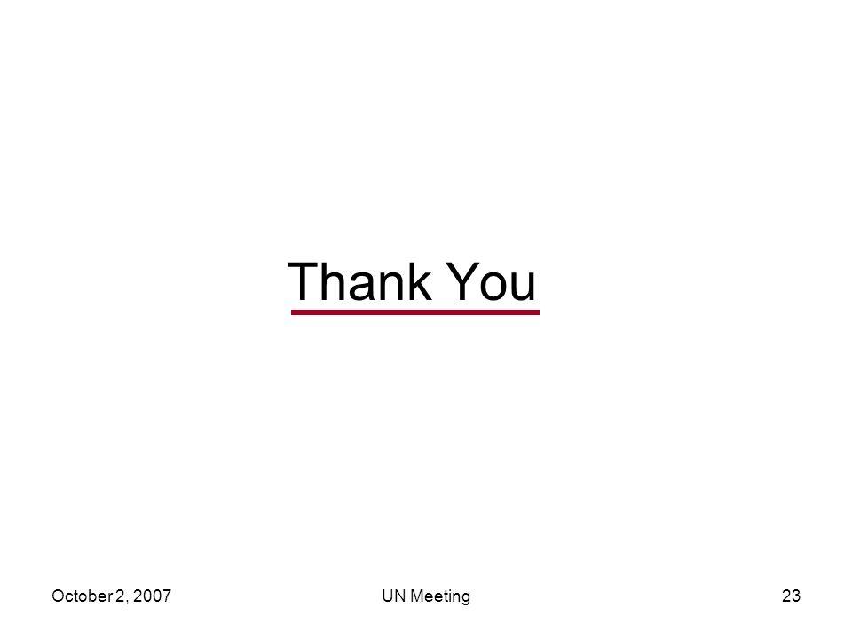 October 2, 2007UN Meeting23 Thank You