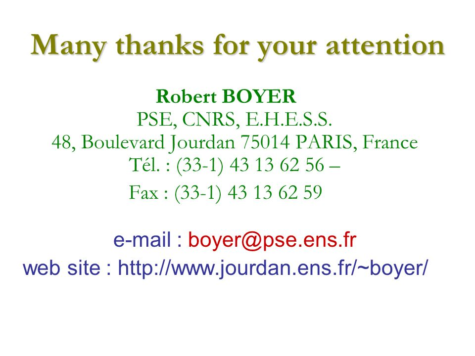 Many thanks for your attention Robert BOYER PSE, CNRS, E.H.E.S.S.