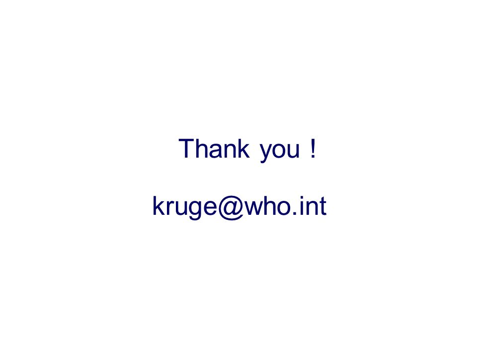 Thank you ! kruge@who.int