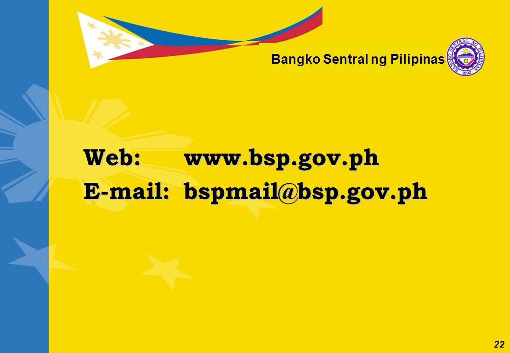 22 Bangko Sentral ng Pilipinas Web:www.bsp.gov.ph E-mail:bspmail@bsp.gov.ph