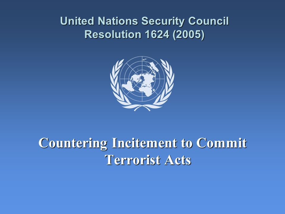 United Nations Security Council Resolution 1624 (2005) Countering Incitement to Commit Terrorist Acts