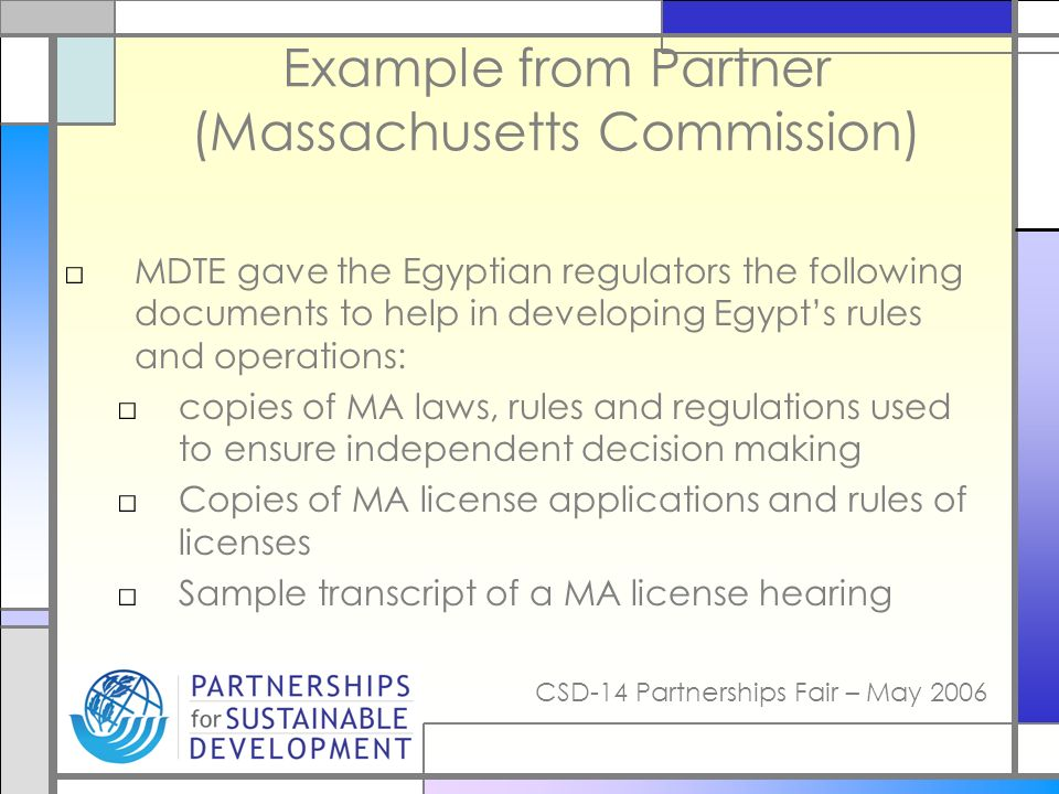 Example from Partner (Massachusetts Commission) MDTE gave the Egyptian regulators the following documents to help in developing Egypts rules and opera